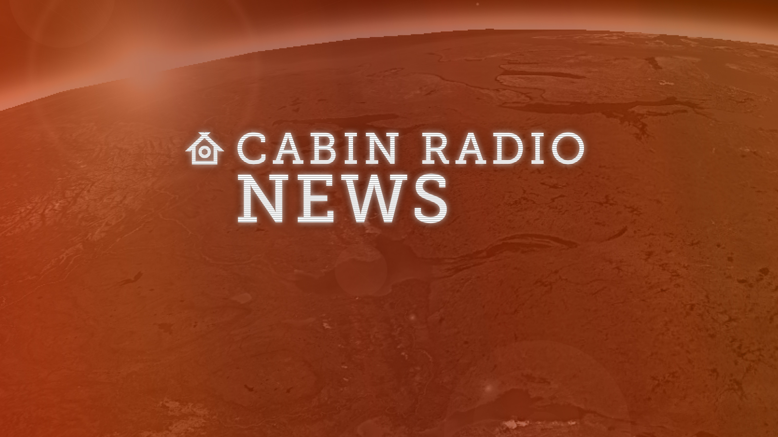 Cabin Radio News