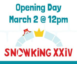 Snowking Opening Day